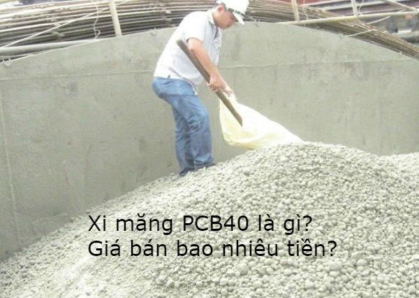 Xi măng PCB40 là gì? Giá bán bao nhiêu tiền?